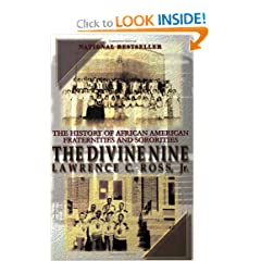 The Divine Nine: The History of African American Fraternities and Sororities by Lawrence C. Ross Jr.