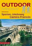 Spanien: Jakobsweg Camino Franc�s (Der Weg ist das Ziel 23)