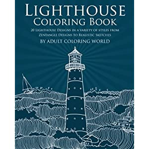 Lighthouse Coloring Book: 20 Lighthouse Designs in a Variety of Styles from Zentangle Designs to Realistic Sketches (Ocean Coloring Books) (Volume 1)