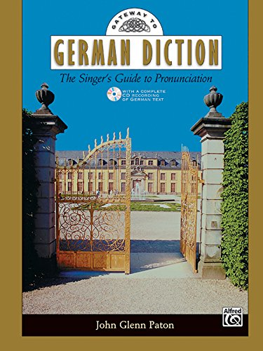 Gateway to German Diction: The Singer's Guide to Pronunciation (Gateway Series) (German Singers compare prices)