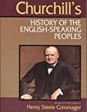 Winston S. Churchill A History of the English Speaking Peoples (One Volume Abridgement of all 4 Volumes)