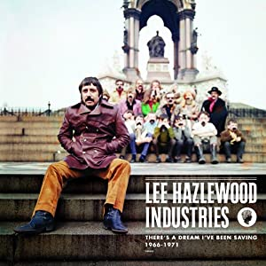 Lee Hazlewood Industries - There's A Dream I've Been Saving (1966-1971 - Standard Version)