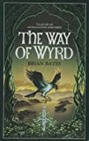 Brian Bates The Way Of Wyrd. Tales Of An Anglo-Saxon Sorceror.