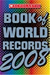 Scholastic Book Of World Records 2008 (Scholastic Book of World Records)