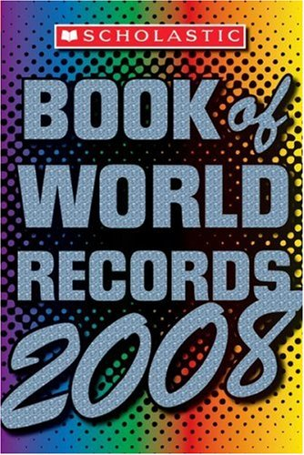 Image for Scholastic Book Of World Records 2008 (Scholastic Book of World Records)