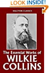 The Essential Works of Wilkie Collins...