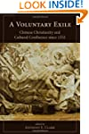 A Voluntary Exile: Chinese Christiani...