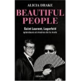 Beautiful People: Saint Laurent, Lagerfeld�:�splendeurs et mis�res de la modepar Alicia Drake