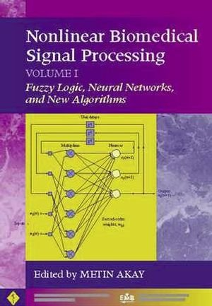 Nonlinear Biomedical Signal Processing, Fuzzy Logic, Neural Networks, and New Algorithms (IEEE Press Series on Biomedical Engineering) (Volume 1)