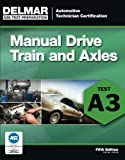 Read ASE Test Preparation- A3 Manual Drive Trains and Axles (ASE Test Prep: Automotive Technician Certification Manual) on-line