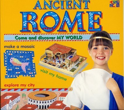 Ancient Rome My World (My World (Franklin Watts, Inc.).)