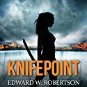 Knifepoint: Breakers, Book 3 Audiobook by Edward W. Robertson Narrated by Ray Chase