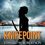 Knifepoint: Breakers, Book 3 (       UNABRIDGED) by Edward W. Robertson Narrated by Ray Chase
