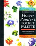 The Watercolour Flower Painter's Pocket Palette: Instant Visual Reference on Colours and Shapes