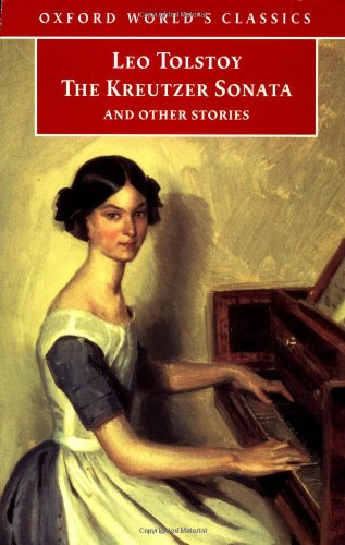The Kreutzer Sonata and Other Stories (Oxford World's...