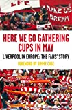 img - for Here We Go Gathering Cups in May: Liverpool in Europe, the Fans' Story book / textbook / text book