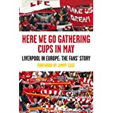 Here We Go Gathering Cups In May: Liverpool In Europe, The Fans' Storyby Nicky Allt