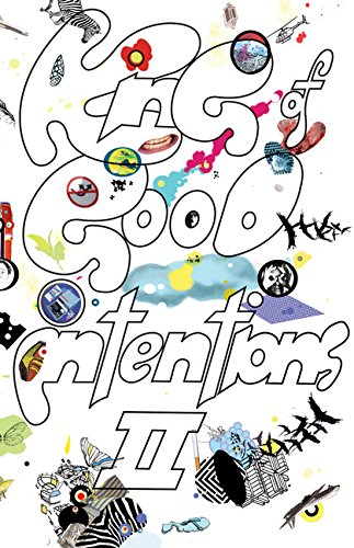 The King of Good Intentions II: The Continuing and Really Rather Quite Hilarious Misadventures of an Indie Rock Band Cal