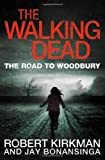 Robert Kirkman The Walking Dead: The Road to Woodbury (Walking Dead Book 2)