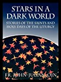img - for Stars in a Dark World: Stories of the Saints and Holy Days of the Liturgy book / textbook / text book