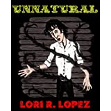 Unnatural ~ Lori R. Lopez