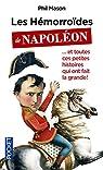 Les Hémorroïdes de Napoléon : Et toutes ces petites histoires qui ont fait la grande par Mason
