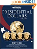 Presidential Dollar 2007-2016 Deluxe Collector's Folder: Philadelphia and Denver Mints (Warman's Collector Coin Folders)