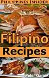 Filipino Recipes (Philippines Insider Guides Book 5)
