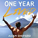 One Year Lived Audiobook by Adam Shepard Narrated by Adam Shepard