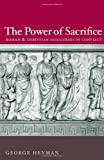 img - for The Power of Sacrifice: Roman and Christian Discources in Conflict book / textbook / text book