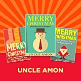 Children's Books: Christmas Stories for Kids ~ 3 BOOKS IN 1: Christmas Stories for Kids, Christmas Jokes, and Christmas Coloring Book (Great for Beginning Readers) (Christmas Books for Children) ~ Uncle Amon