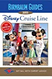 Birnbaum Guides 2013: Disney Cruise Line: The Official Guide: Set Sail with Expert Advice (Birnbaums Disney Cruise Line)
