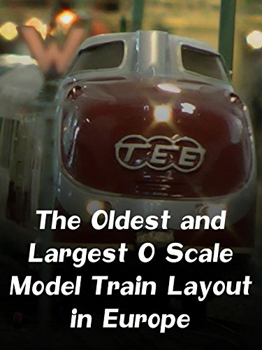 The Oldest and Largest O Scale Model Train Layout in Europe
