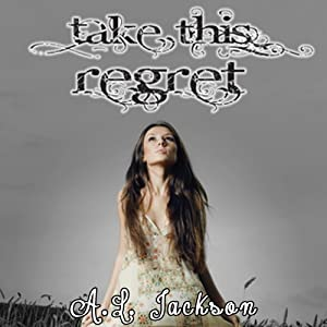 Take This Regret | [A. L. Jackson]