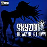 The Way You Get Down [Explicit]