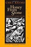Honey from Stone: A Naturalists Search for God