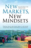 img - for New Markets, New Mindsets: Creating Wealth with South Africa's Low-Income Communities Through Partnership and Innovation book / textbook / text book