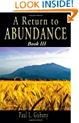A Return to Abundance, Book 3: Money management, personal finance education, budgeting, financial planning, time value of money principles, cash flow principles, budget worksheets: a self-help book