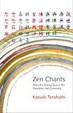 Zen Chants: Thirty-Five Essential Texts in New Translations with Commentary