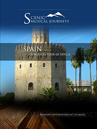 Naxos Scenic Musical Journeys - Spain A Musical Tour of Seville