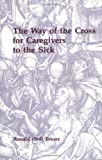 img - for The Way of the Cross for Caregivers to the Sick by Ronald Tokarz (2001-04-03) book / textbook / text book