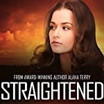 Straightened: A Kennedy Stern Christian Suspense Novel, Volume 4 | Alana Terry