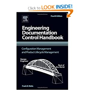 Engineering Documentation Control Handbook, Fourth Edition: Configuration Management And Product Lifecycle Management