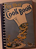 The Key West Cookbook by Members of the Key…