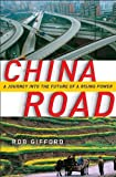 img - for China Road: A Journey into the Future of a Rising Power (Hardcover) book / textbook / text book