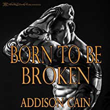 Born to Be Broken: Alpha's Claim, Book 2 Audiobook by Addison Cain Narrated by Marcio Catalano