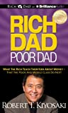 Robert T. Kiyosaki Rich Dad, Poor Dad: What the Rich Teach Their Kids about Money - That the Poor and Middle Class Do Not!