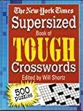 Supersized Book of Tough Crosswords (The New York Times) (0312343191) by Will Shortz