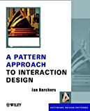 img - for A Pattern Approach to Interaction Design 1st edition by Jan Borchers (2001) Hardcover book / textbook / text book