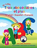 Dr. Little, Trois ab�c�daires et plus, English / Espa�ol / Fran�ais (French Edition) (2009 Moonbeam Children's Book Medalist)